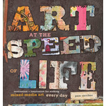 Art At The Speed Of Life Motivation  Inspiration